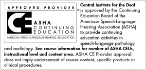 CID is approved by the Continuing Education Board of the American Speech-Language-Hearing Association.